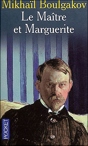 Mikhaïl Afanassievitch Boulgakov - Le Maitre et Marguerite