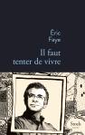 Il faut tenter de vivre, Eric Faye