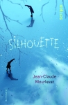 Silhouettes - Jean-Claude Mourlevat