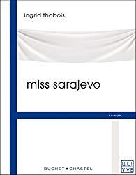 Couverture de Miss Sarajevo d'Ingrid Thobois
