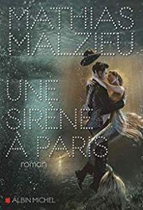 Couverture du roman Une sirène à Paris, de Mathias Malzieu