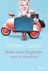 Couverture de Reste aussi longtemps que tu voudras de mélanie Taquet