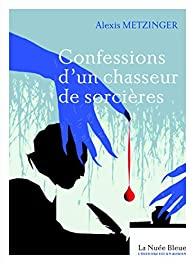 Couverture du roman Confessions d'un chasseur de sorcièes