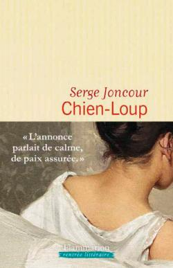 Couverture du roman Chien-Loup de Serge Joncour