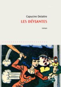 Couverture du roman Les déviantes