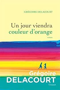 Couverture du roman Un jour viendra couleur d'orange