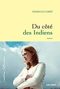 Couverture du roman Du côté des indiens d'Isabelle Carré