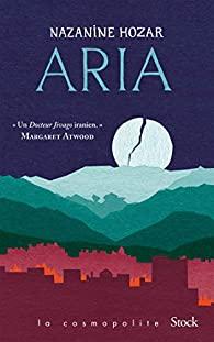 Couverture du roman Aria de Nazanine Hozar