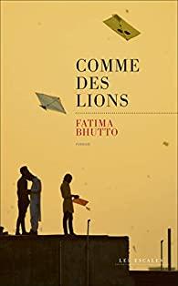 Couverture du roman comme des lions de Fatima Bhutto