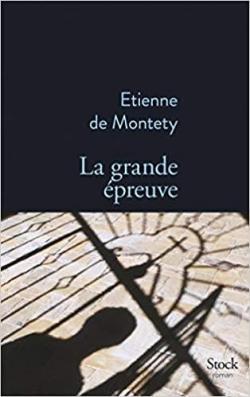 Couvertur de La grande épreuve d'Etienne de Montety
