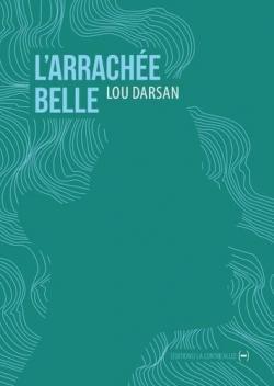 Couverture du roman L'arrachée belle, Lou Darsan