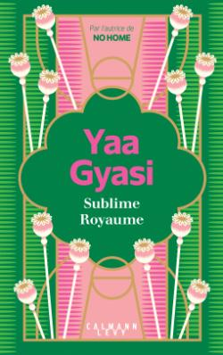 Couverture de Sublime Royaume de Yaa Gyasi