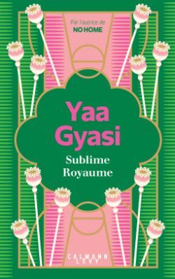 Couverture de Sublime Royaume de Yaa Gyasi